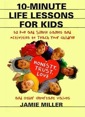 10 Minute Life Lessons For Kids