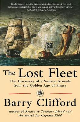 The Lost Fleet The Discovery of a Sunken Armada from the Golden Age of Piracy