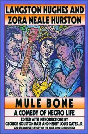 Mule Bone - a Comedy of Negro Life in Three Acts