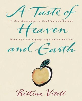 A Taste of Heaven and Earth
