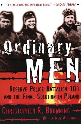 ordinary men reserve police battalion 101 Ordinary men is the true story of reserve police battalion 101 of the german order police, which was responsible for mass shootings as well as roundups of jewish people for deportation to nazi death camps in poland in 1942 browning argues that most of the men of rpb 101 were not fanatical nazis but ordinary middle-aged, working-class men who.