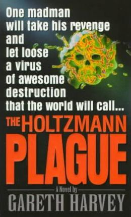 The Holtzmann Plague