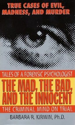 The Mad, the Bad and the Innocent: the Criminal Mind on Trial