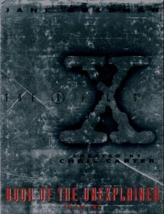 The X-Files Book of the Unexplained