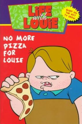 Life with Louie #5: No More Pizza for Louie