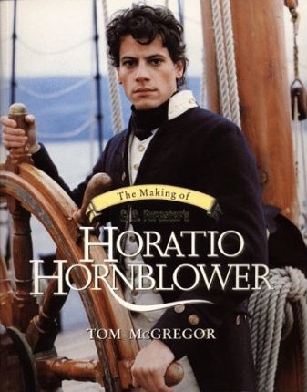 "The Making of C.S. Forester's ""Horatio Hornblower"""