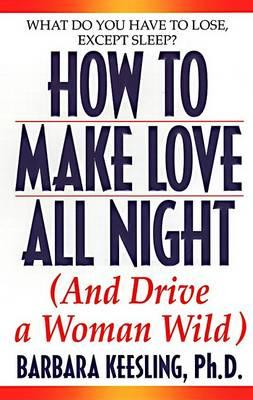 Hot to Make Love All Night