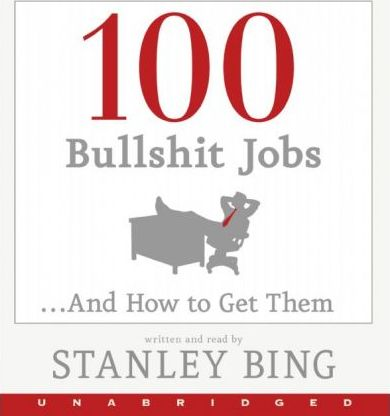 100 Bullshit Jobs... and How to Get Them