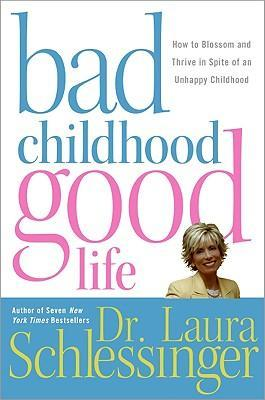 Bad Childhood---Good Life