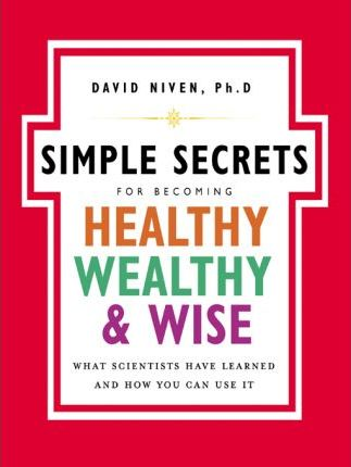 Simple Secrets For Becoming Healthy, Wealthy And Wise