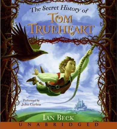 Secret History Of Tom Trueheart Unabridged (6/480)