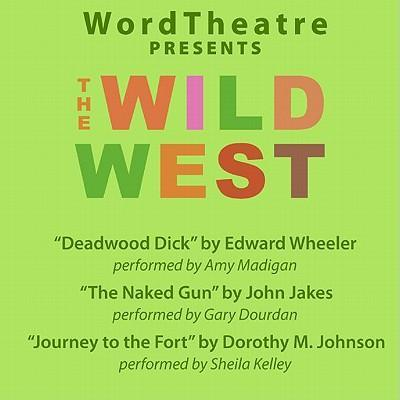 Wordtheatre: Deadwood Dick