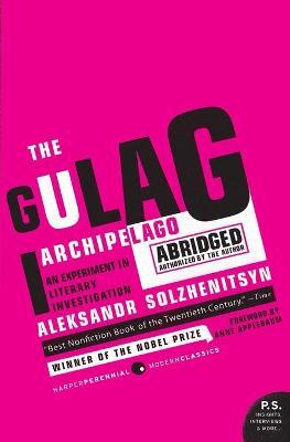 The Gulag Archipelago 1918-1956 : An Experiment in Literary Investigation