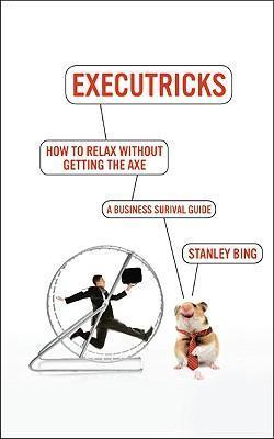 The Survival Guide to the New Workplace previously Executricks
