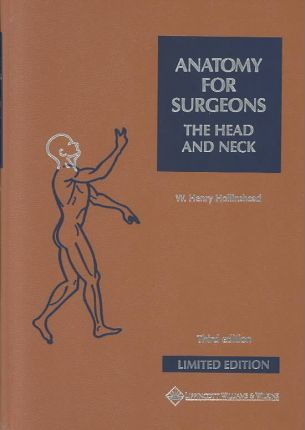 Anatomy for Surgeons: Head and Neck v. 1 : W.Henry Hollinshead ...