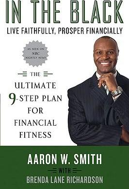 In the Black  Live Faithfully, Prosper Financially The Ultimate 9-Step Plan for Financial Fitness