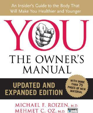 You: The Owner's Manual, Updated and Expanded Edition - Mehmet C Oz, Michael F Roizen