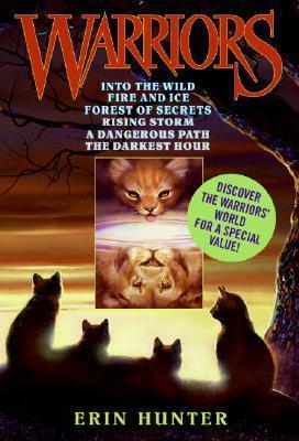 """Warriors: WITH """"Into the Wild"""" AND """"Fire and Ice"""" AND """"Forest of Secrets"""" AND """"Rising Storm"""" AND """"A Dangerous Path"""" AND """"The Darkest Hour"""""""