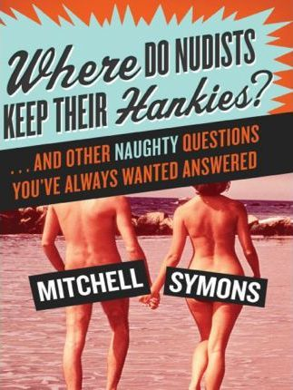 Where Do Nudists Keep Their Hankies?