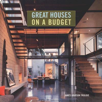 Great Houses on a Budget
