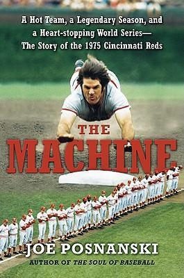 A Hot Team, a Legendary Season, and a Heart-Stopping World Series-The Story of the 1975 Cincinnati Reds