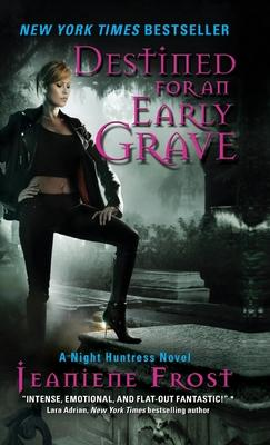 Destined for an Early Grave  A Night Huntress Novel