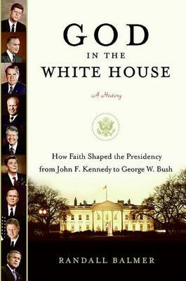 God in the White House, a History