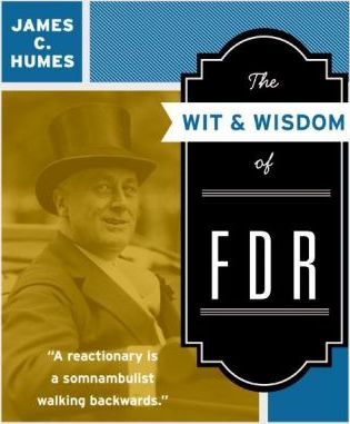 The Wit & Wisdom of FDR