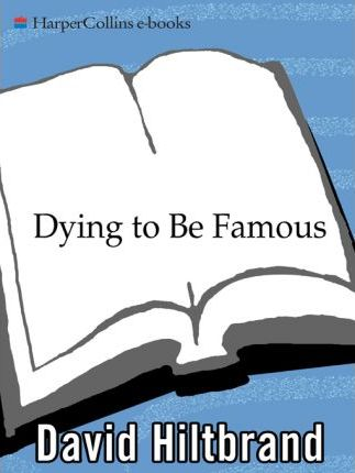 Dying to Be Famous