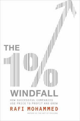 The 1% Windfall : How Successful Companies Use Price to Profit and Grow