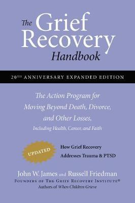 The Grief Recovery Handbook: (20th Anniversary Edition)
