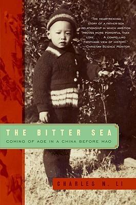 The Bitter Sea  Coming of Age in a China Before Mao