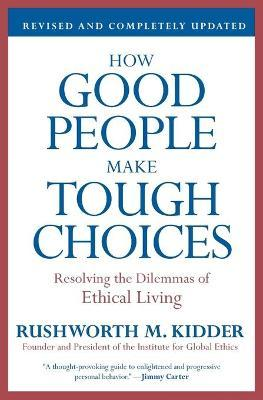 How Good People Make Tough Choices