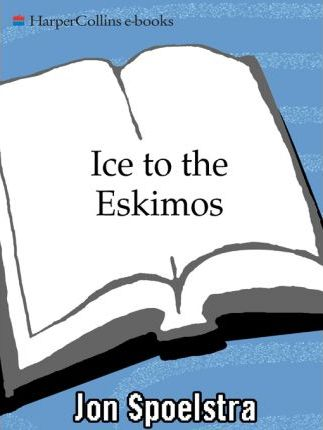 Ice to the Eskimos