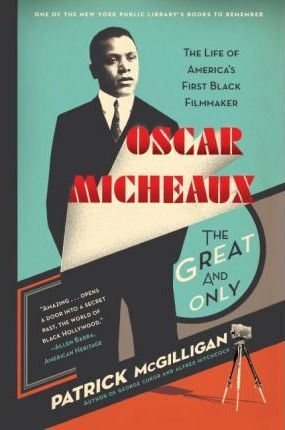 Oscar Micheaux: The Great and Only