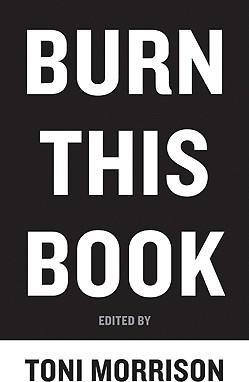 Burn This Book  PEN Writers Speak Out on the Power of the Word