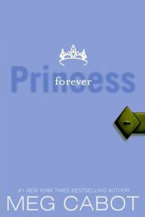 Princess Diaries 10. Forever Princess