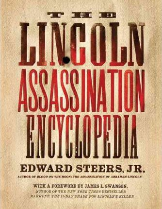 The Lincoln Assassination Encyclopedia