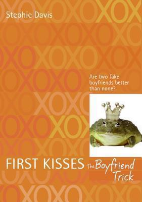 First Kisses 2: The Boyfriend Trick