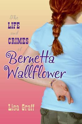 The Life and Crimes of Bernetta Wallflower