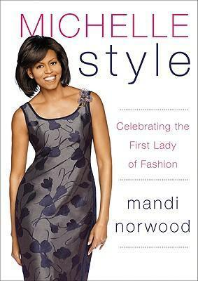 Michelle Style: Michelle Obama, First Lady, Fashion Icon