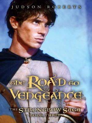 The Strongbow Saga, Book Three: The Road to Vengeance