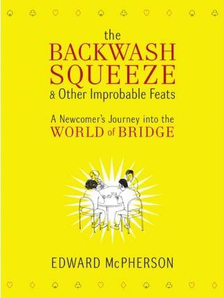 The Backwash Squeeze and Other Improbable Feats