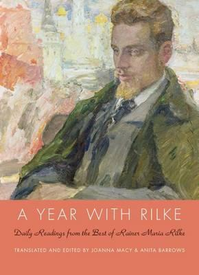 A Year with Rilke : Daily Readings from the Best of Rainer Maria Rilke