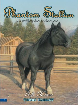 Phantom Stallion #9: Gift Horse