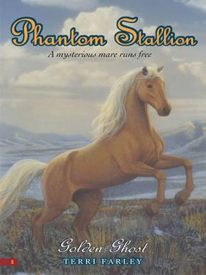Phantom Stallion #8: Golden Ghost
