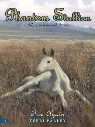 Phantom Stallion #5: Free Again