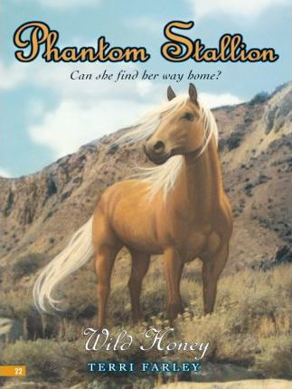 Phantom Stallion #22: Wild Honey