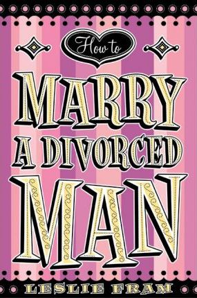 How to Marry a Divorced Man