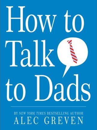 How to Talk to Dads